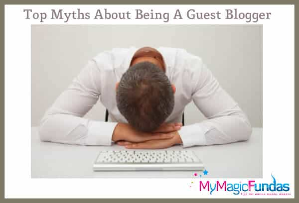 6+ Guest Blogging Myths To Ignore